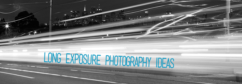long exposure night photography ideas