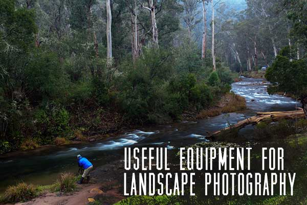useful-equipment-for-landscape-photography